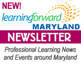 Learning Forward Maryland Newsletter